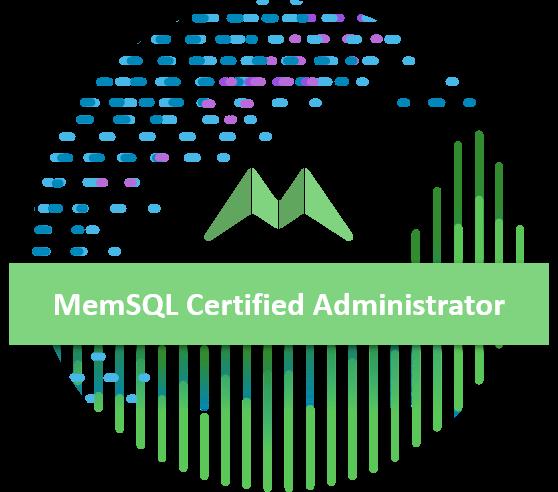 MemSQL 6.5 Certified Administrator
