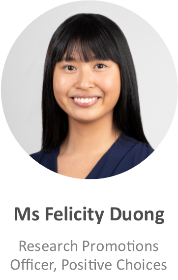 Ms Felicity Duong, Communications Officer, Positive Choices