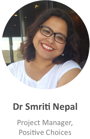 Dr Smriti Nepal, Project Manager, Positive Choices