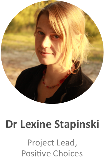 Dr Lexine Stapinski, Project Lead, Positive Choices
