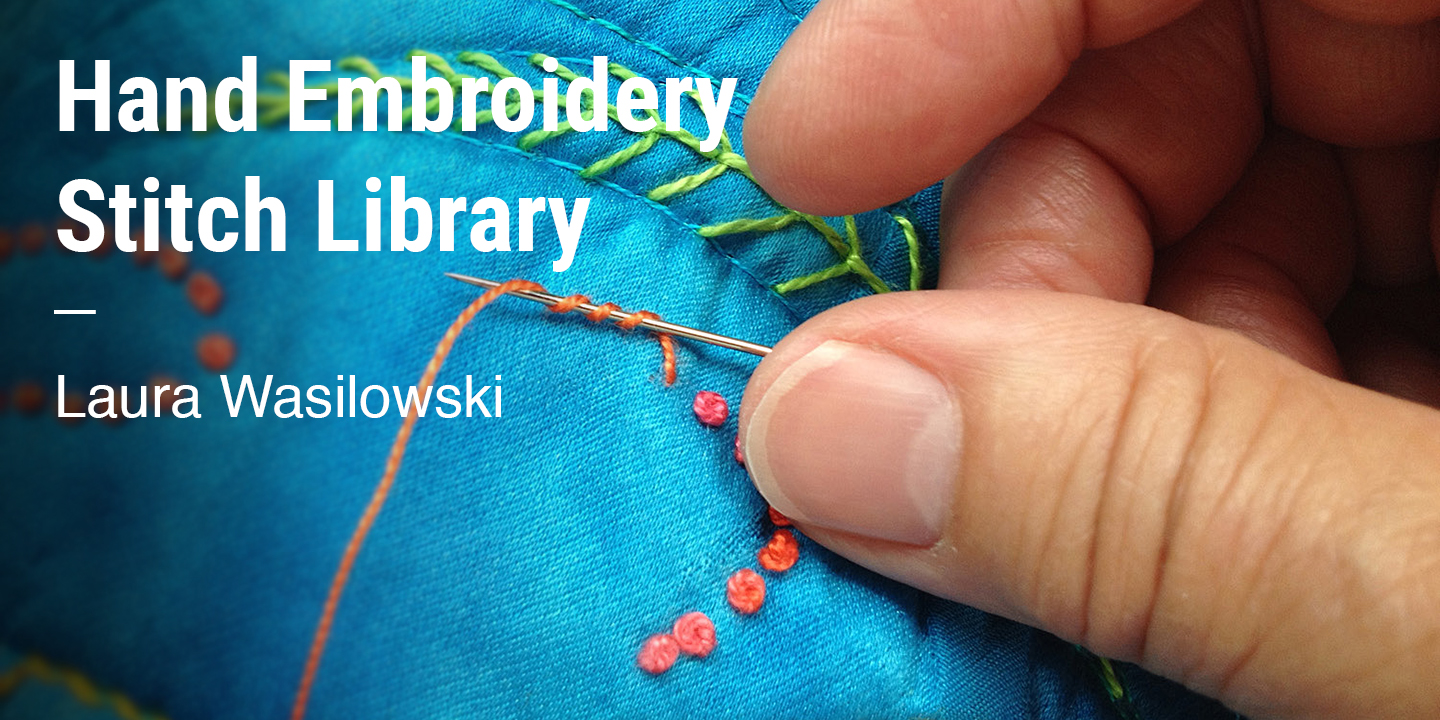 Hand Embroidery Stitch Library Laura Wasilowski