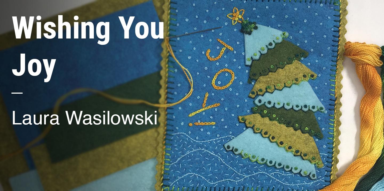 Wishing You Joy Laura Wasilowski