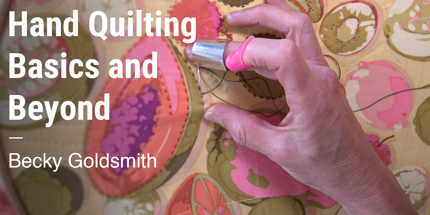 Hand Quilting Basics and Beyond Becky Goldsmith