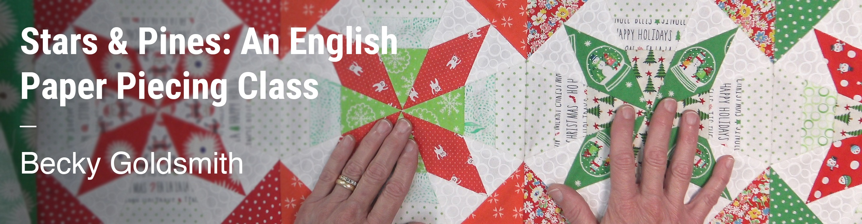 Stars & Pines: An English Paper Piecing Class Becky Goldsmith