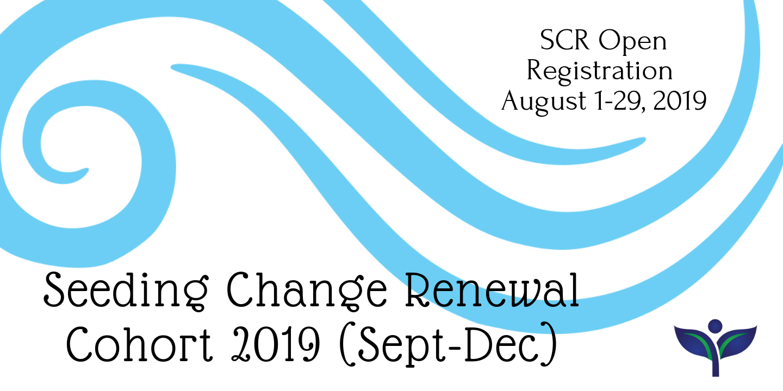 Seeding Change Renewal Cohort 2019