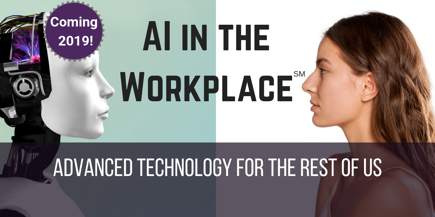 AI in the Workplace: Advanced technology for the rest of us.