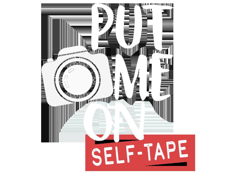 Put Me On Self-Tape