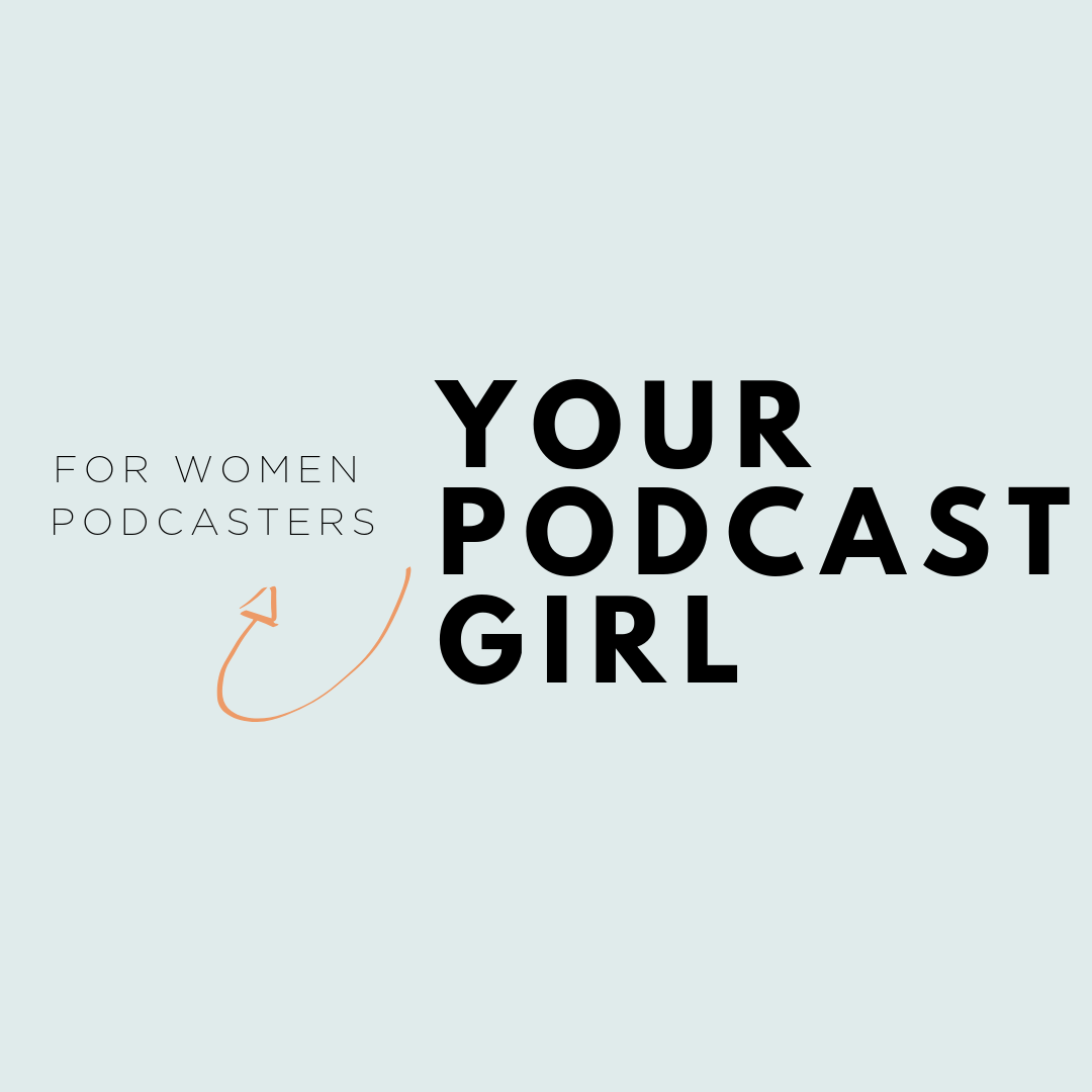 Your Podcast Girl