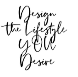 Design the Lifestyle YOU Desire