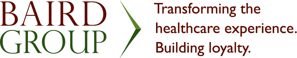 Baird Group Transforming the healthcare experience. Building Loyalty.