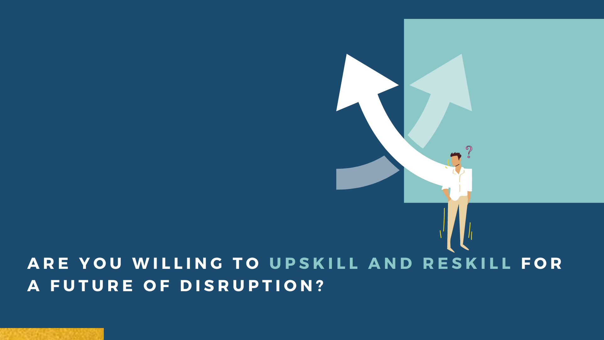 Are you willing to upskill and reskill for a future of disruption?