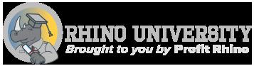 Rhino University Brought to you by Profit Rhino