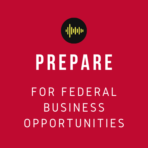 Prepare for Federal Opportunities