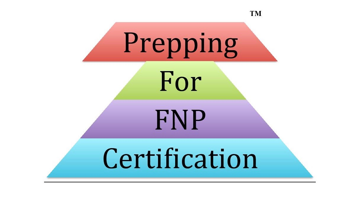 Prepping for FNP Certification, LTD