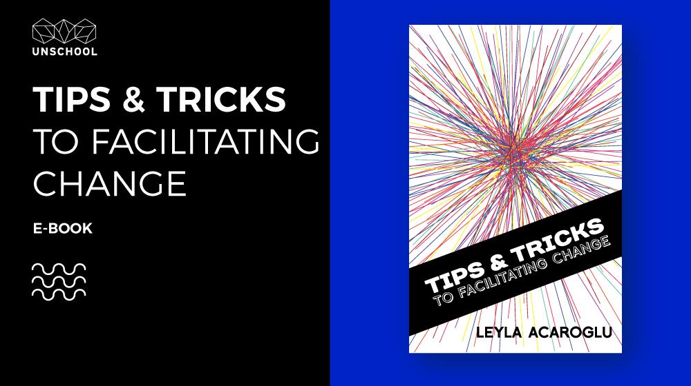 TIPS & TRICKS FOR FACILITATING CHANGE