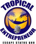 Tropical Entrepreneur Podcast