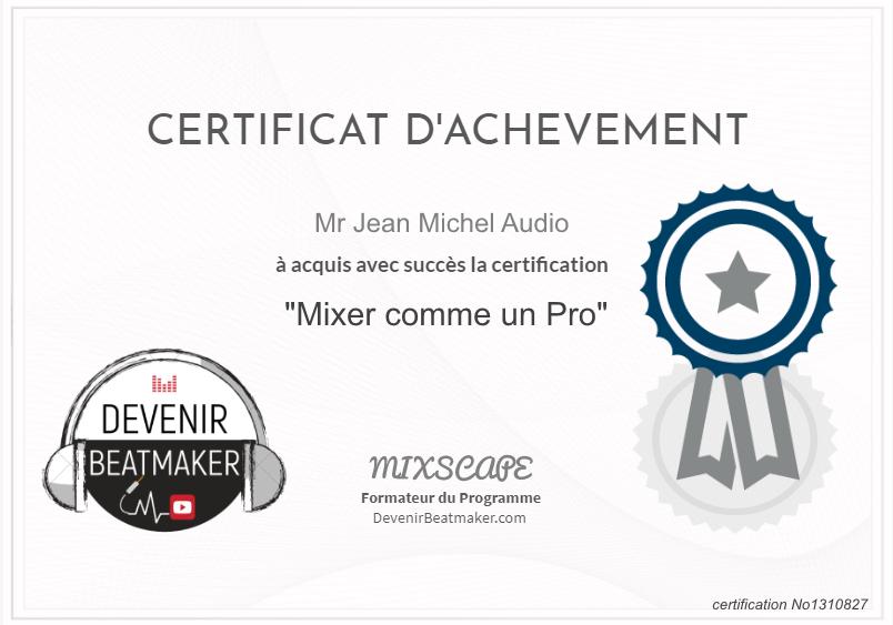 <font color=yellow>Certificat Mixer comme un Pro</font>