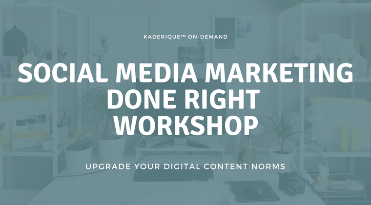 Social Media Marketing Done Right 8 Week Workshop