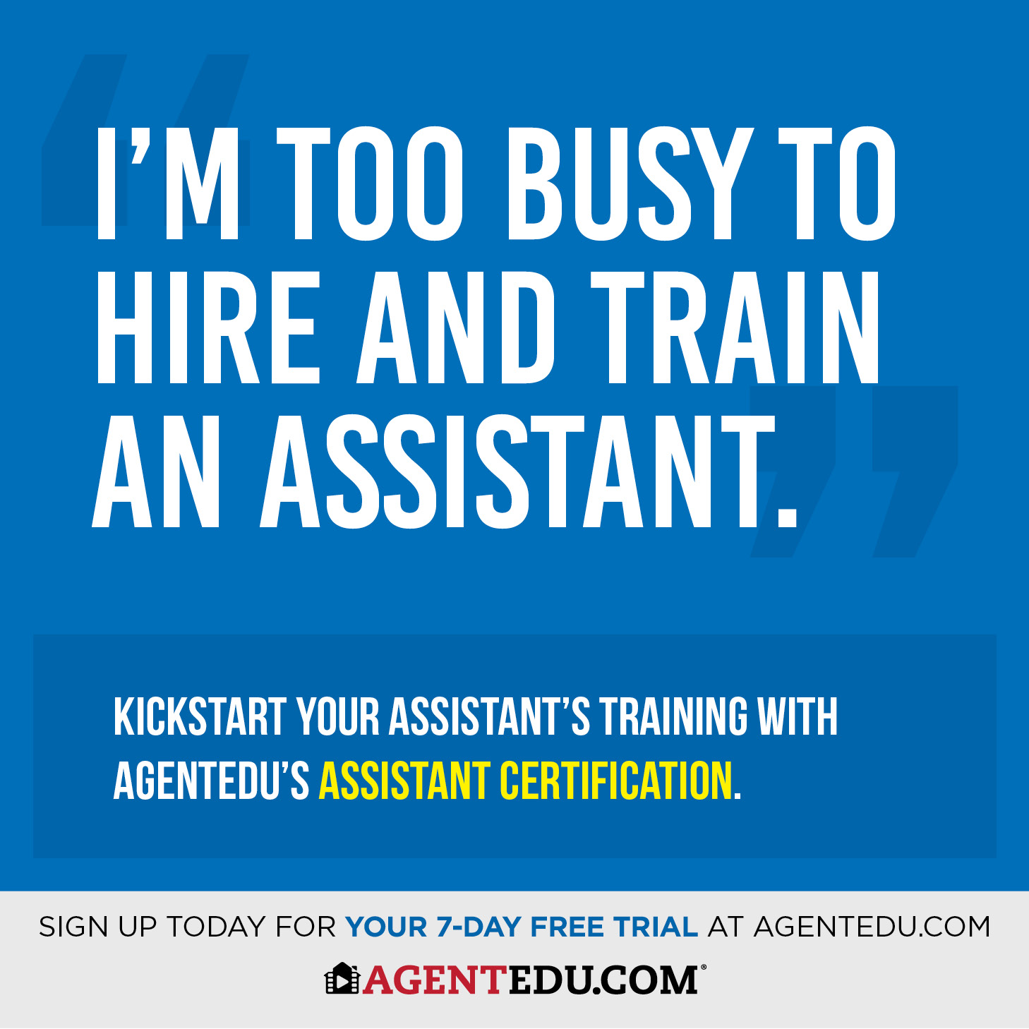 Kickstart your assistant's training with AgetnEDU's Assistant Certification.