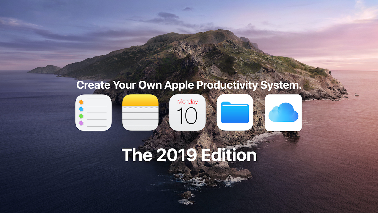 The 2019 Edition of Create Your Own Apple Productivity System.