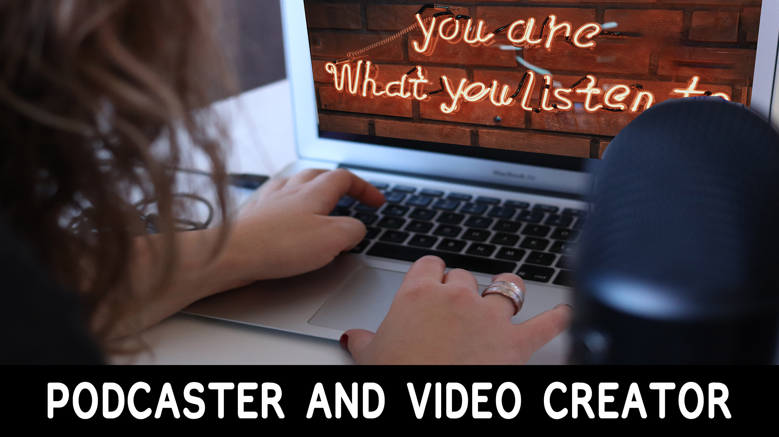 Podcaster and Video Creator