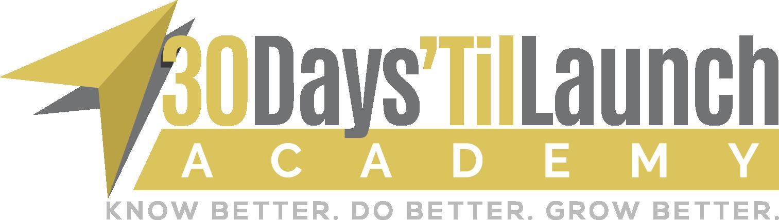 30 Days 'Til Launch Academy