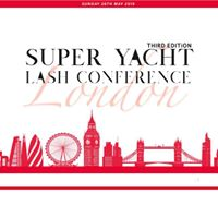 Super Yacht Lash Conference London 2017 and 2019