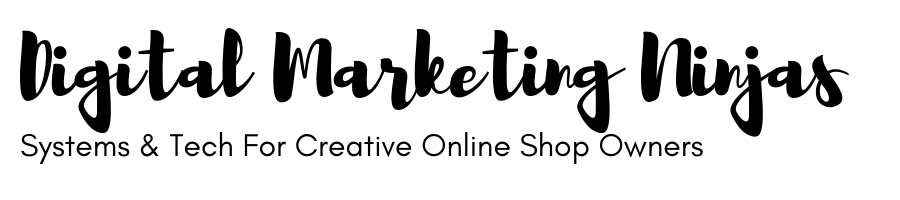 Digital Marketing Ninjas | Systems & Tech For Creative Online Shop Owners