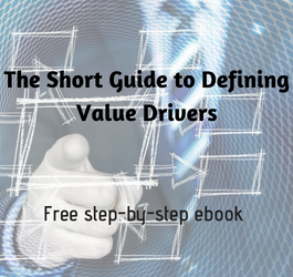 The Short Guide to Defining Value Drivers