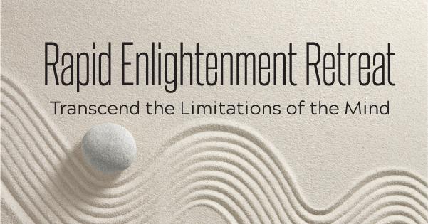 Rapid Enlightenment Retreat