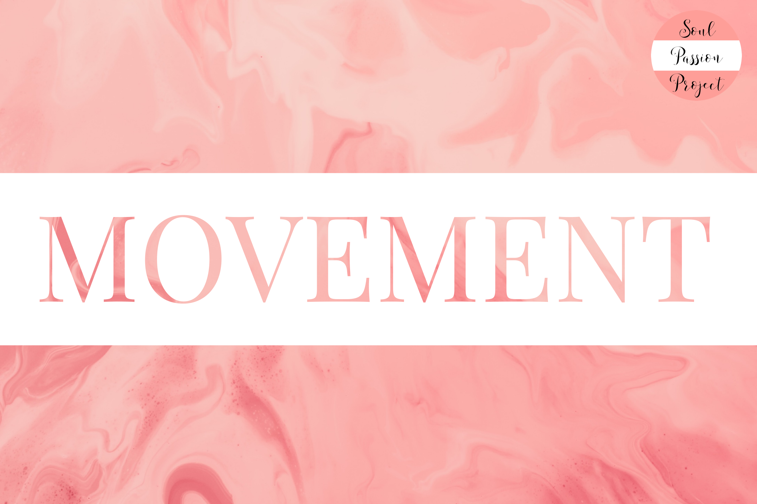 Image is a rectangle with a background of swirly light pink with a white banner running through the middle with the word MOVEMENT in the swirly pink color. The Soul Passion Project Logo is in the upper right corner of the image.