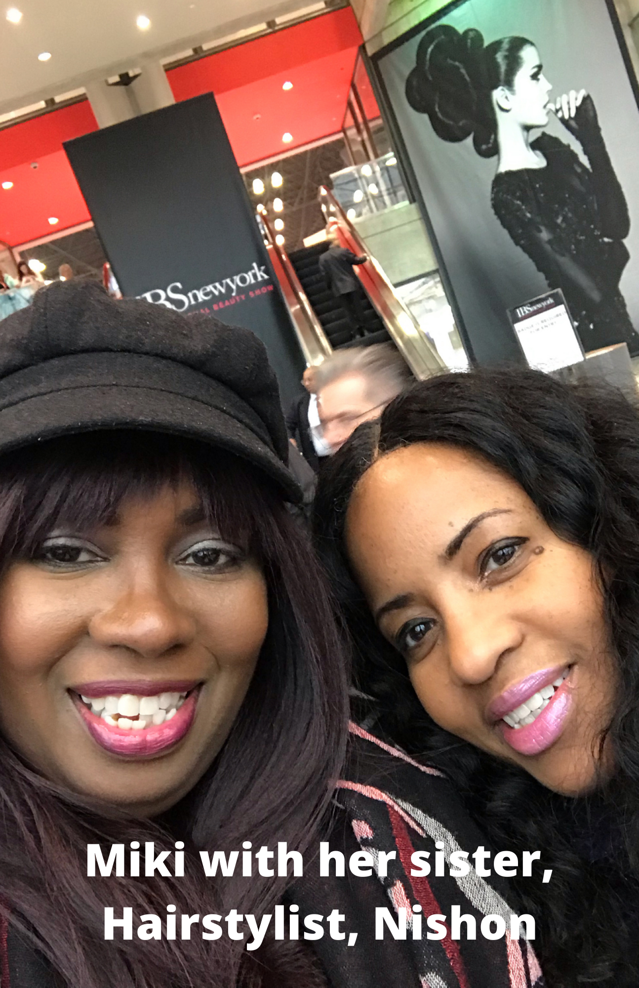 My wonderful sister, Hair Stylist, Nishon, helps me at the Hair Shows