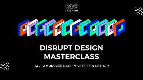 The Full Disruptive Design Methodology Masterclass | The Entire Knowledge Bundle