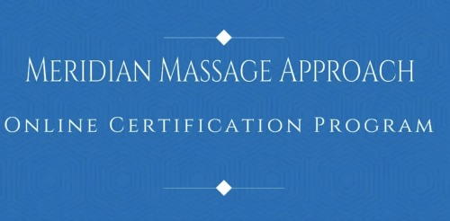 Meridian Massage Approach: Online Certification