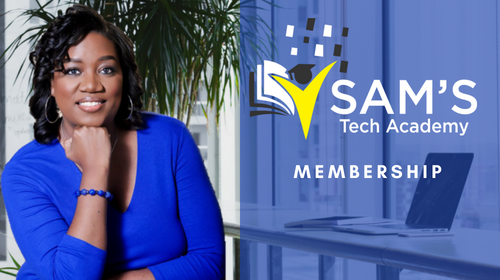 Sam's Tech Academy ALL ACCESS Monthly Membership