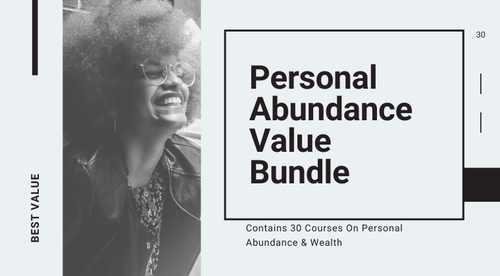 Personal Abundance Value Bundle (30 Courses Inside)