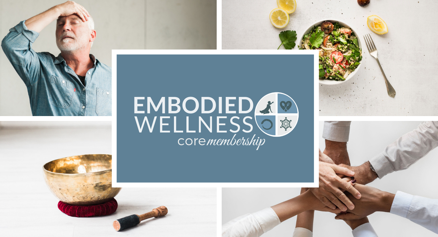 EMBODIED WELLNESS CORE MEMBERSHIP