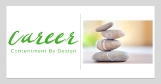 Career Contentment by Design, Plus Personal Branding Bonus
