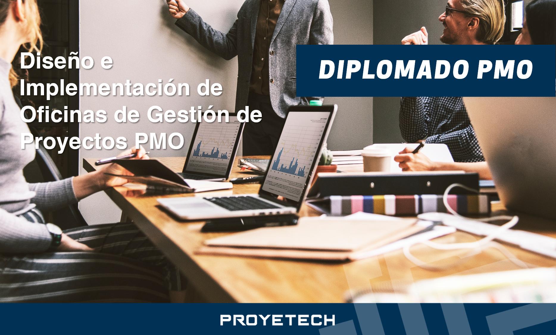 Diplomado Online - Diseño e Implementación de PMO Alineada a los objetivos estratégicos de la Organización.