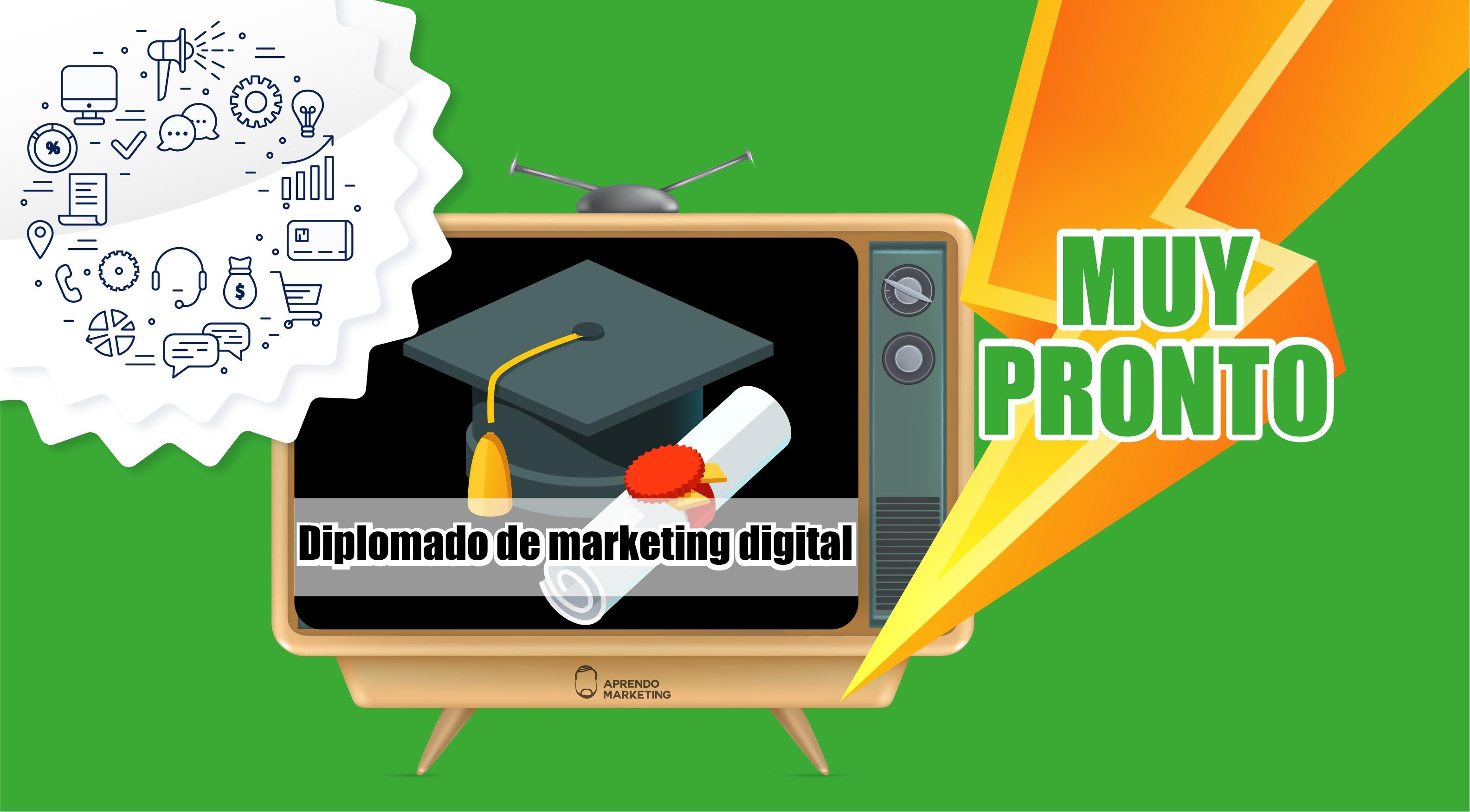Diplomado de Marketing Digital