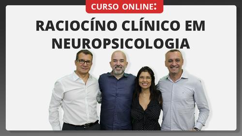 Raciocínio Clínico em Neuropsicologia