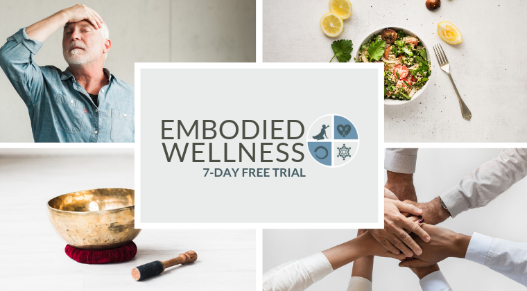 EMBODIED WELLNESS 7-DAY FREE TRIAL