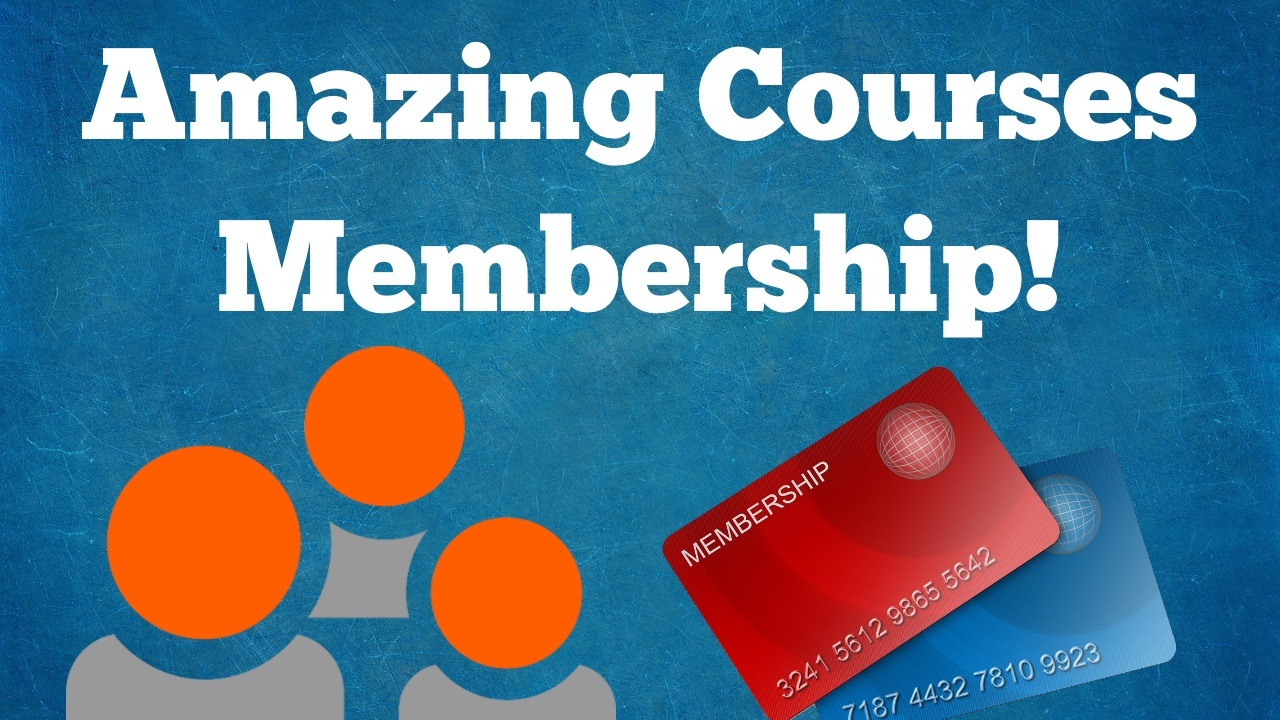 Amazing Courses Membership!