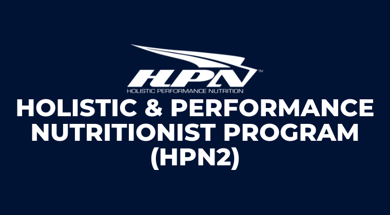 Certified Holistic & Performance Nutritionist (HPN2)