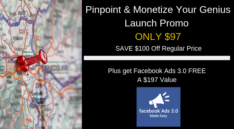 Pinpoint & Monetize Your Genius - Launch Promo