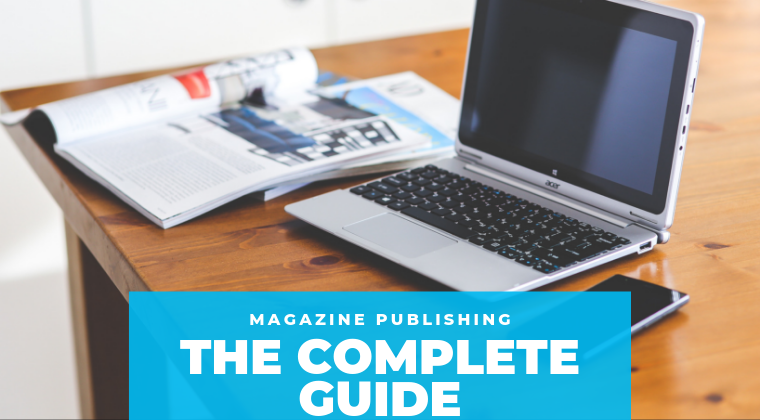 Magazine Publishing: The Complete Guide