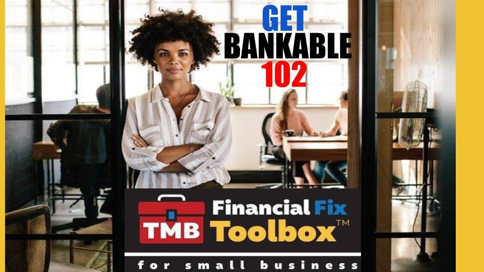 Get Bankable 102: A Group Business Credit & Financing Coaching Cohort