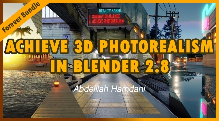 Achieve 3D Photorealism in Blender 2.8 Forever Course Bundle