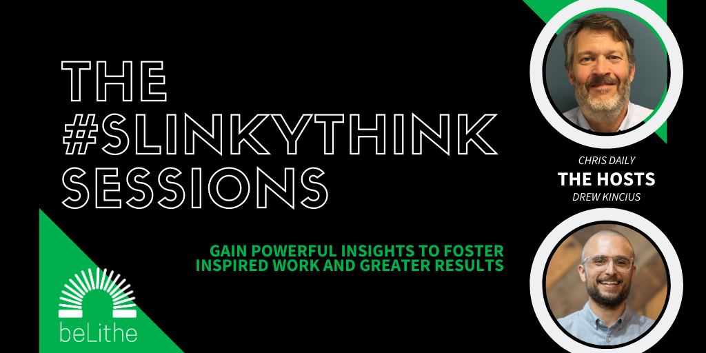 #Slinkythink Sessions