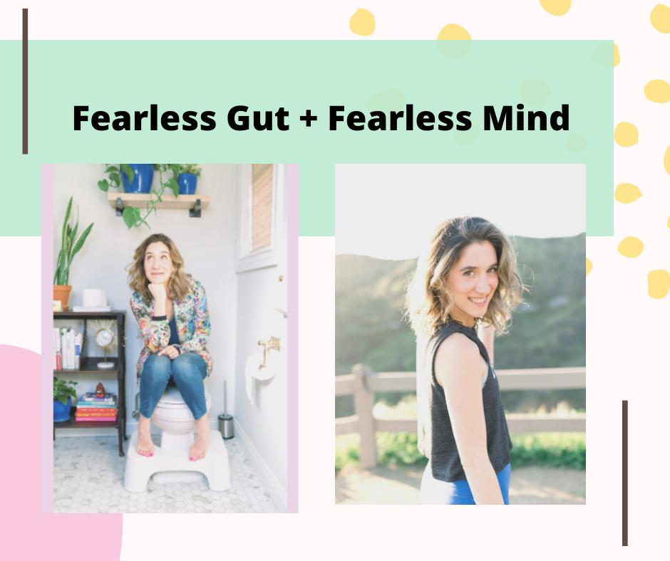 Fearless Gut + Fearless Mind